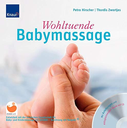 Wohltuende Babymassage: Entwickelt mit der deutschen Gesellschaft für Babymassage - Berührung mit Respekt®; Mit Anleitungen und entspannender Musik auf CD