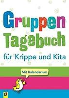 Gruppentagebuch fuer Krippe und Kita: Neuauflage 2021