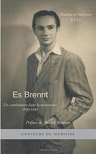Es Brennt: Un combattant dans la tourmente - 1939-1945