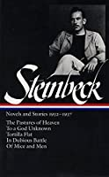 John Steinbeck: Novels and Stories 1932-1937 (LOA #72): The Pastures of Heaven/ To a God Unknown / Tortilla Flat / In Dubious Battle / Of Mice and Men (Library of America John Steinbeck Edition)