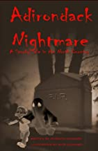 Adirondack Nightmare: A Spooky Tale in the North Country