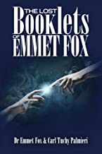 The Lost Booklets of Emmett Fox (The Emmet Fox Collection) (Volume 1)