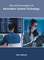 Recent Innovations in Information Systems Technology