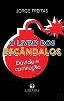 O livro dos escândalos - Dúvida e convicção (Portuguese Edition)