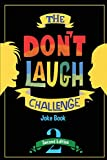 The Don't Laugh Challenge - 2nd Edition: Children's Joke Book Including Riddles, Funny Q&A Jokes, Knock Knock, and Tongue Twisters for Kids Ages 5, 6, ... (The Don't Laugh Challenge Series) (Volume 2)
