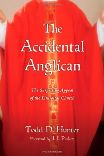 Compare Textbook Prices for The Accidental Anglican: The Surprising Appeal of the Liturgical Church  ISBN 9780830838394 by Hunter, Todd D.,Packer, J. I.
