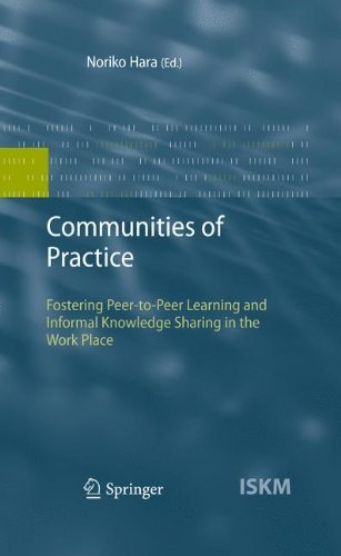 Communities of Practice: Fostering Peer-to-Peer Learning and Informal Knowledge Sharing in the Work Place (Information Science and Knowledge Management Book 13) (English Edition)