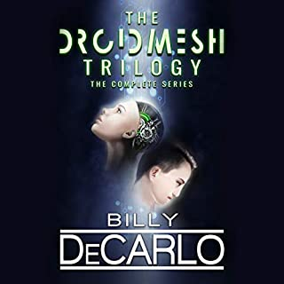 DroidMesh Trilogy: Complete Boxed Set                   By:                                                                                                                                 Billy DeCarlo                               Narrated by:                                                                                                                                 Billy DeCarlo                      Length: 15 hrs and 26 mins     3 ratings     Overall 2.0