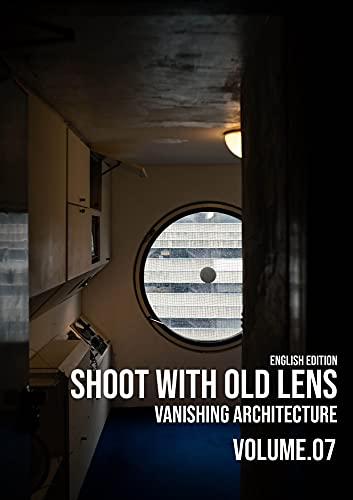 SHOOT with Old Lens: Vanishing architecture (English Edition)