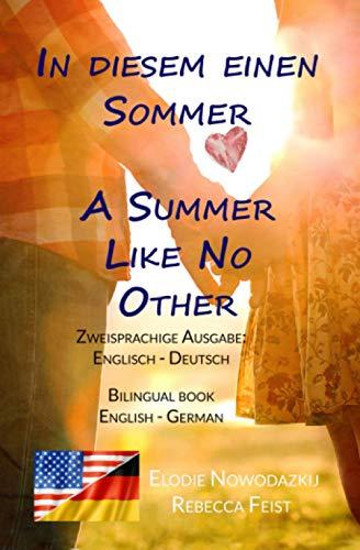 In diesem einen Sommer / A Summer Like No Other (Zweisprachige Ausgabe: Englisch-Deutsch): Bilingual edition: English-German