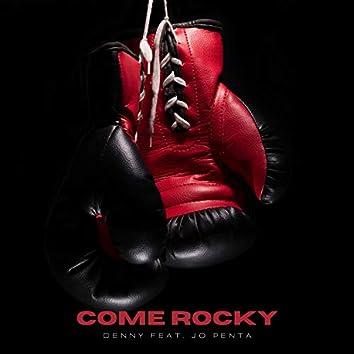 Come rocky
