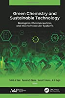 Green Chemistry and Sustainable Technology: Biological, Pharmaceutical, and Macromolecular Systems
