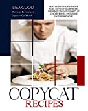 COPYCAT RECIPES: Make Most Popular Dishes at Home. Easy-to-Follow Recipes, from Appetizers to Desserts, by Cracker Barrel, Cheesecake Factory and More. (Famous Restaurant Copycat Cookbook Book 1)