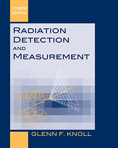 Compare Textbook Prices for Radiation Detection and Measurement 4 Edition ISBN 9780470131480 by Knoll, Glenn F.