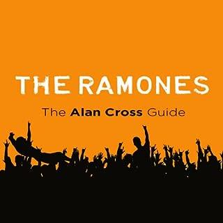 The Ramones: The Alan Cross Guide