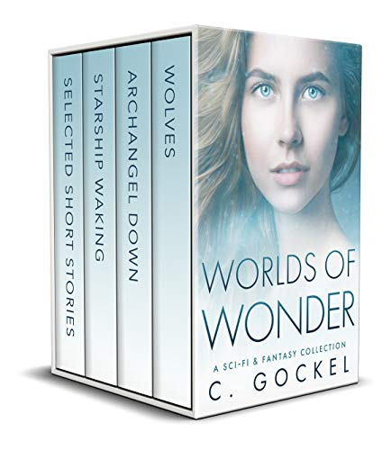 Worlds of Wonder a Sci-fi Fantasy Collection by C. Gockel