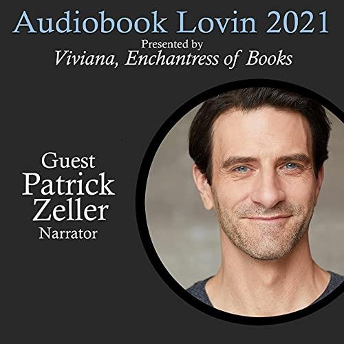 Audiobook Lovin' 2021 - Narrator Patrick Zeller Podcast By  cover art