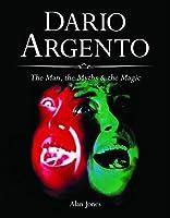 Dario Argento: The Man, the Myths & the Magic