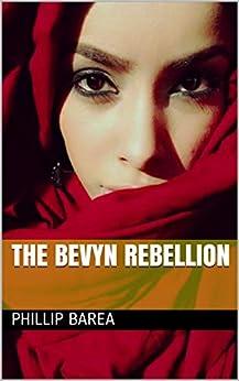 The Bevyn Rebellion by [Phillip Barea]
