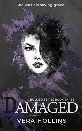 Damaged (Bullied Book 3) (Bullied Series) by [Vera Hollins]
