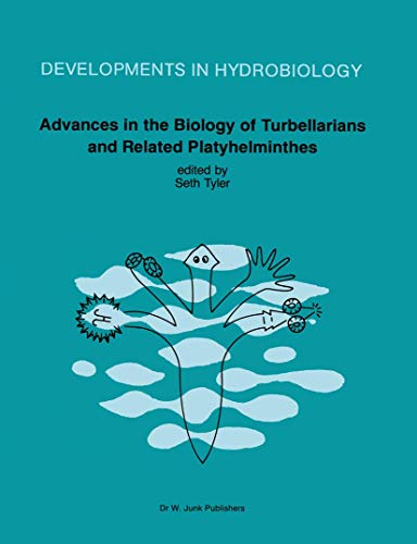 Advances in the Biology of Turbellarians and Related Platyhelminthes: Proceedings of the Fourth International Symposium on the Turbellaria held at ... (Developments in Hydrobiology (32), Band 32)