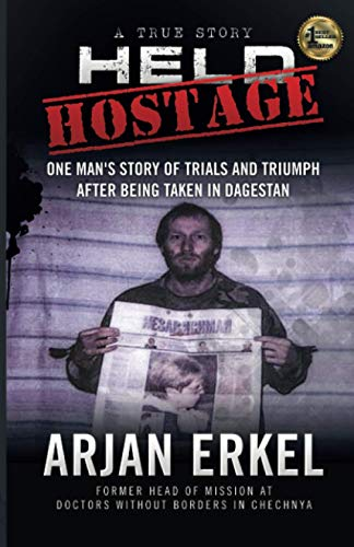 Held Hostage: One Man's Story of Trials and Triumph After being Taken in Dagestan