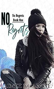 No Regrets Book 1 by [Aimee Noalane]
