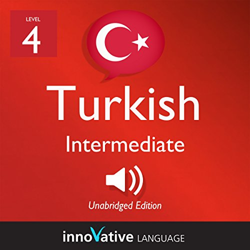 Learn Turkish - Level 4: Intermediate Turkish: Volume 1: Lessons 1-25 audiobook cover art