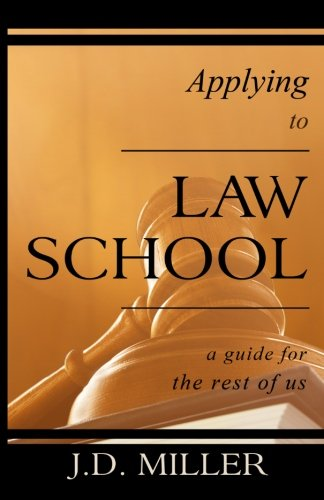Applying To Law School A Guide For The Rest Of Us