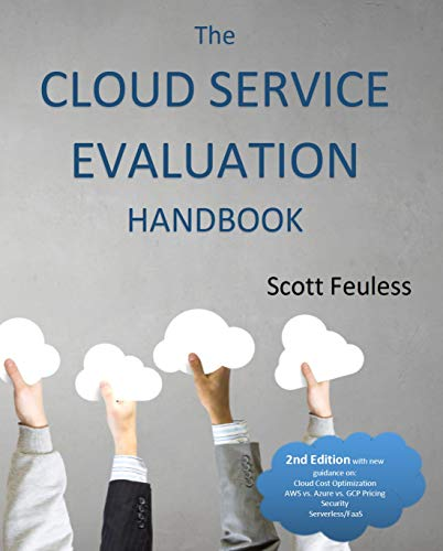 The Cloud Service Evaluation Handbook: How to Choose the Right Service (English Edition)