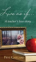 Live As If: A teacher's love story