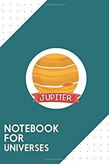 Notebook for Universes: Dotted Journal with Planet Jupiter Space Design - Cool Gift for a friend or family who loves saturn presents! | 6x9