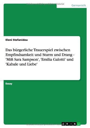 Das bürgerliche Trauerspiel zwischen Empfindsamkeit und Sturm und Drang - 'Miß Sara Sampson', 'Emilia Galotti' und 'Kabale und Liebe'
