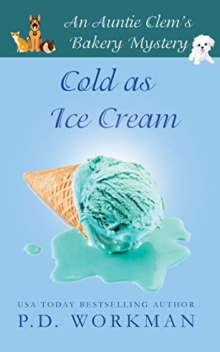Cold as Ice Cream (Auntie Clem's Bakery Book 13)