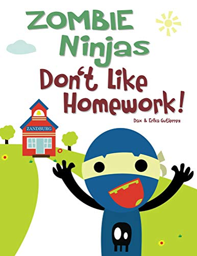 Zombie Ninjas Don't Like Homework! (English Edition)