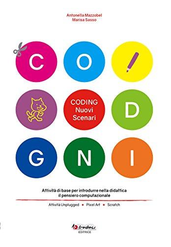 Coding: nuovi scenari. Attività di base per introdurre nella didattica il pensiero computazionale