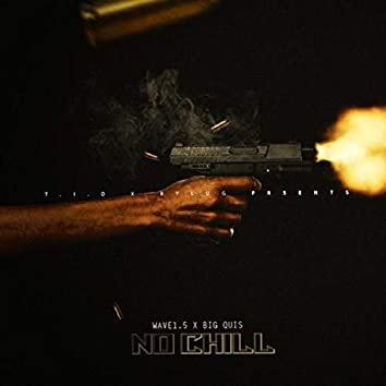No Chill (feat. Big Quis)