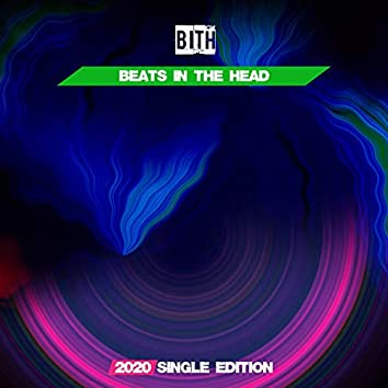 Beats in the Head (2020 Single Edition)