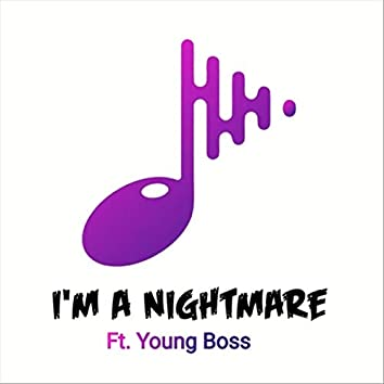 I'm a Nightmare (feat. Young Boss)