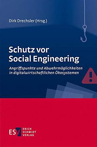 Schutz vor Social Engineering: Angriffspunkte und Abwehrmöglichkeiten in digitalwirtschaftlichen Ökosystemen