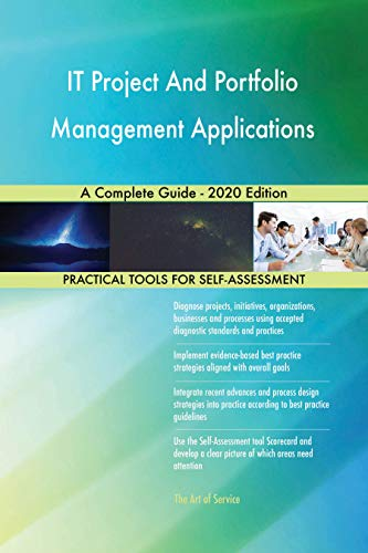 IT Project And Portfolio Management Applications A Complete Guide - 2020 Edition (English Edition)