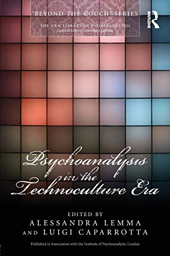 『Psychoanalysis in the Technoculture Era (The New Library of Psychoanalysis 'Beyond the Couch' Series)』のトップ画像