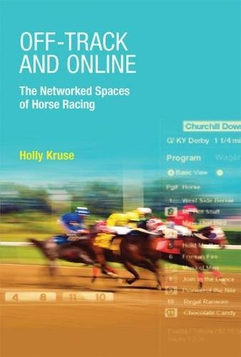 Off-Track and Online: The Networked Spaces of Horse Racing