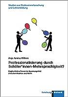Professionalisierung durch Schueler*innen-Mehrsprachigkeit?: Englischlehrer*innen im Spannungsfeld zwischen Habitus und Norm
