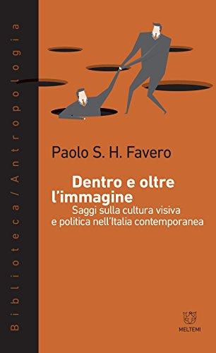 Dentro e oltre l'immagine. Saggi sulla cultura visiva e politica nell'Italia contemporanea