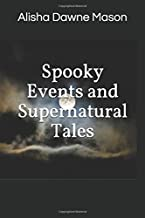 Spooky Events and Supernatural Tales