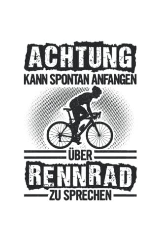 Achtung Kann Spontan Anfangen Über Rennrad Zu Sprechen Rad: 6x9 Notizbuch