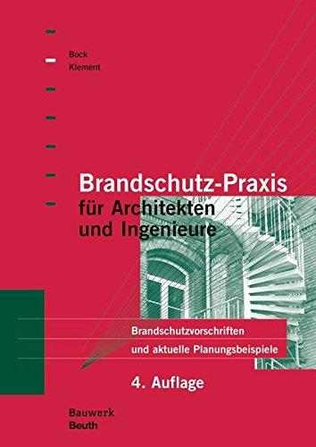 Brandschutz-Praxis für Architekten und Ingenieure: Brandschutzvorschriften und aktuelle Planungsbeispiele (Bauwerk)