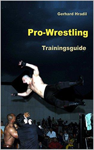 Pro-Wrestling: Trainingsguide (English Edition)