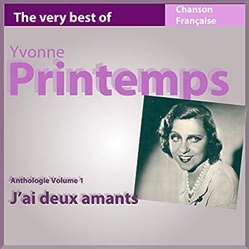 The Very Best of Yvonne Printemps: J'ai deux amants (Anthologie, vol. 1)
